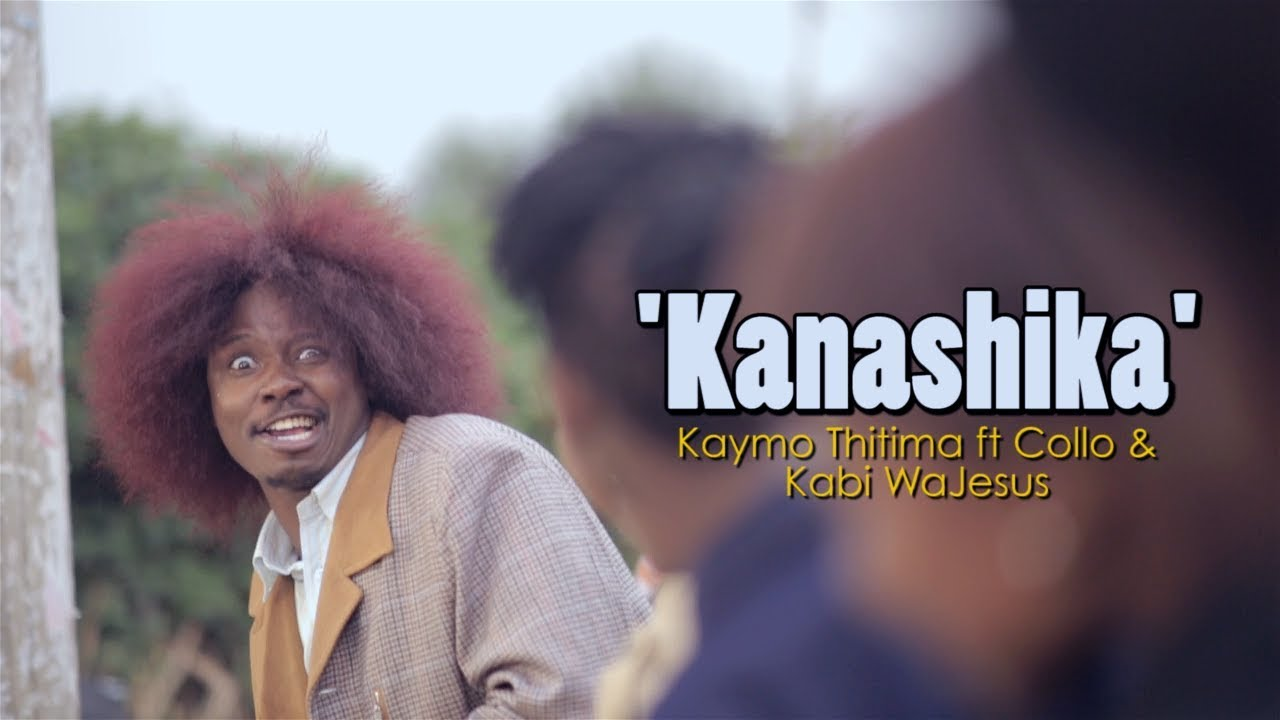Kaymo Thitima - Kanashika (Official Video) feat. Collo & Kabi WaJesus
